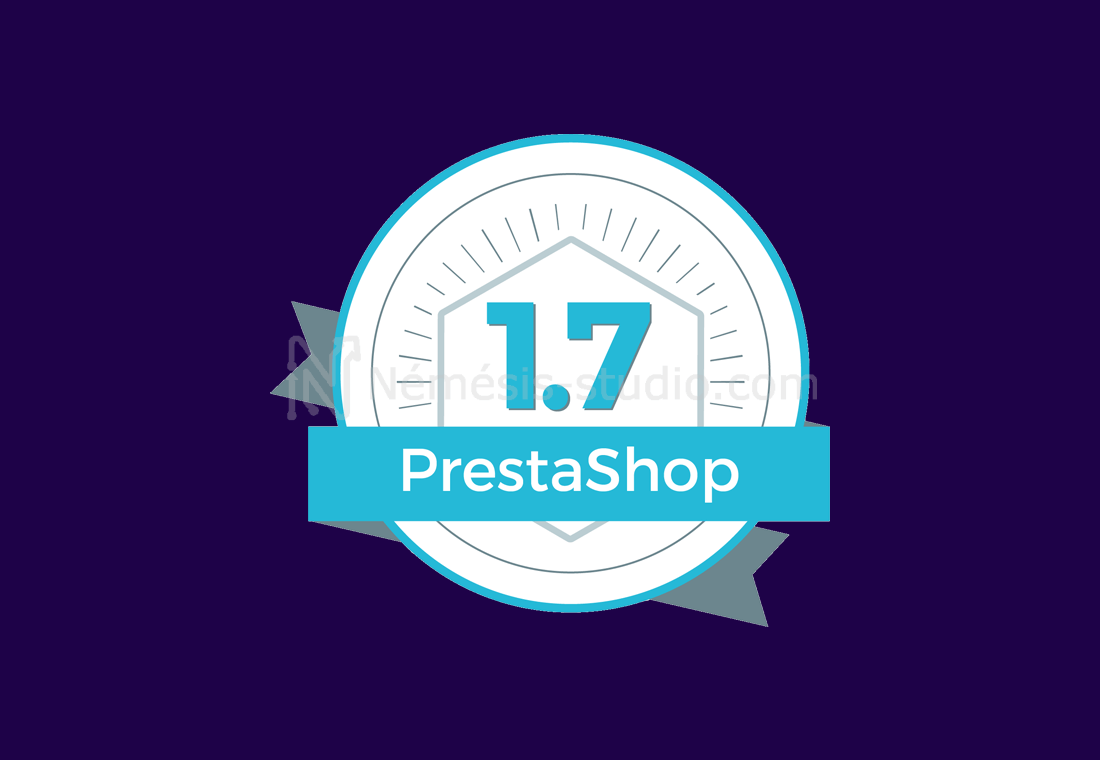 Prestashop 1.7 : Utilité, nouveautés et évolutions